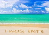 Words I Was Here on beach — Stock Photo