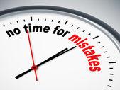 Geen tijd voor fouten — Stockfoto