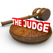 The Judge Word Wooden Gavel - Deciding Your Fate - Stock Photo