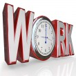 图库照片: Work Clock Word Time to Get Working on Job Career