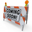Work Zone Barricade Construction Sign Coming Soon Barrier — Stock Photo