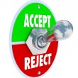 Accept vs Reject Switch of Acceptance or Rejection - Stock Photo