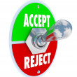 Accept vs Reject Switch of Acceptance or Rejection — Stock Photo #7653971