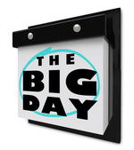 The Big Day - Wall Calendar Special Event Excitement Reminder — Stock Photo