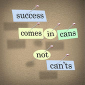 Success Comes in Cans Not Can'ts Positive Attitude Saying — Stock Photo