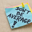 Stock Photo: Do not be average - motivation