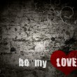 Grunge  background  with the words be my love - Stock Photo