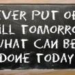 Постер, плакат: Proverb Never put off till tomorrow what can be done today wri