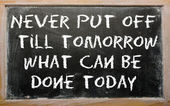"Proverb ""Never put off till tomorrow what can be done today"" wri — Stock Photo"