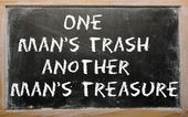 "Proverb ""One man's trash is another man's treasure"" wri — Stock Photo"