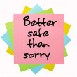 "Proverb ""Better safe than sorry"" written on bunch of sticky note — Stock fotografie"