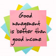 "Stock Photo: Proverb "" Good management is better than good income "" written"