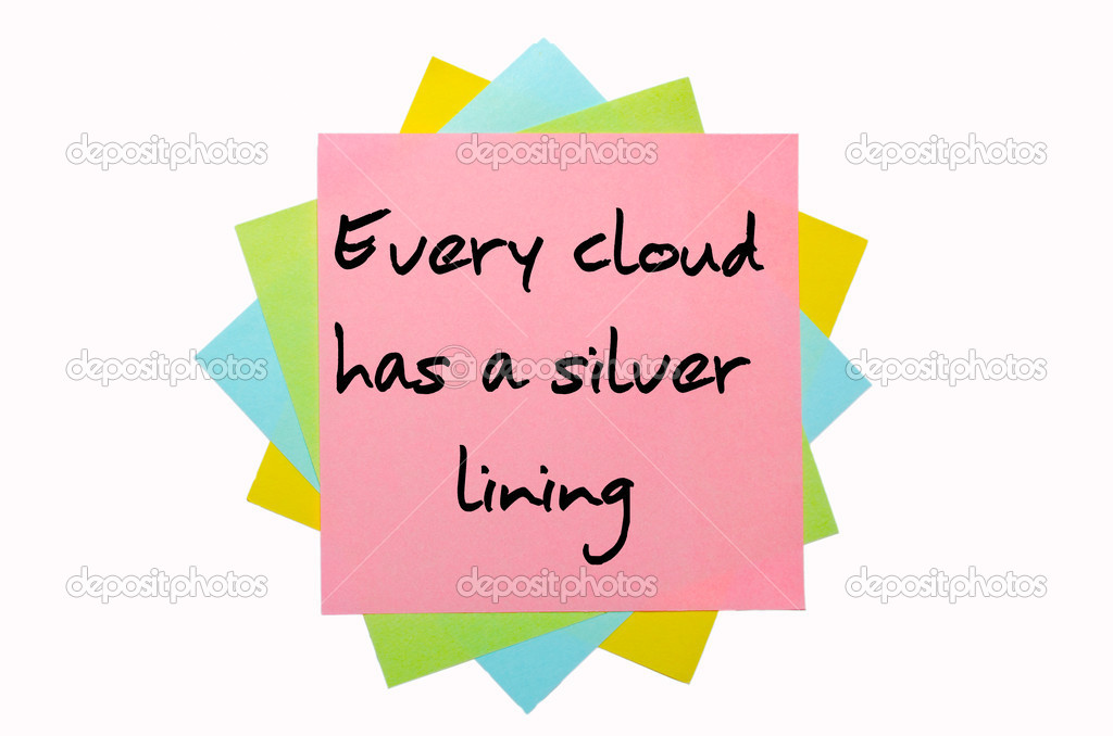 I want an essay on the proverb every cloud has a silver lining?