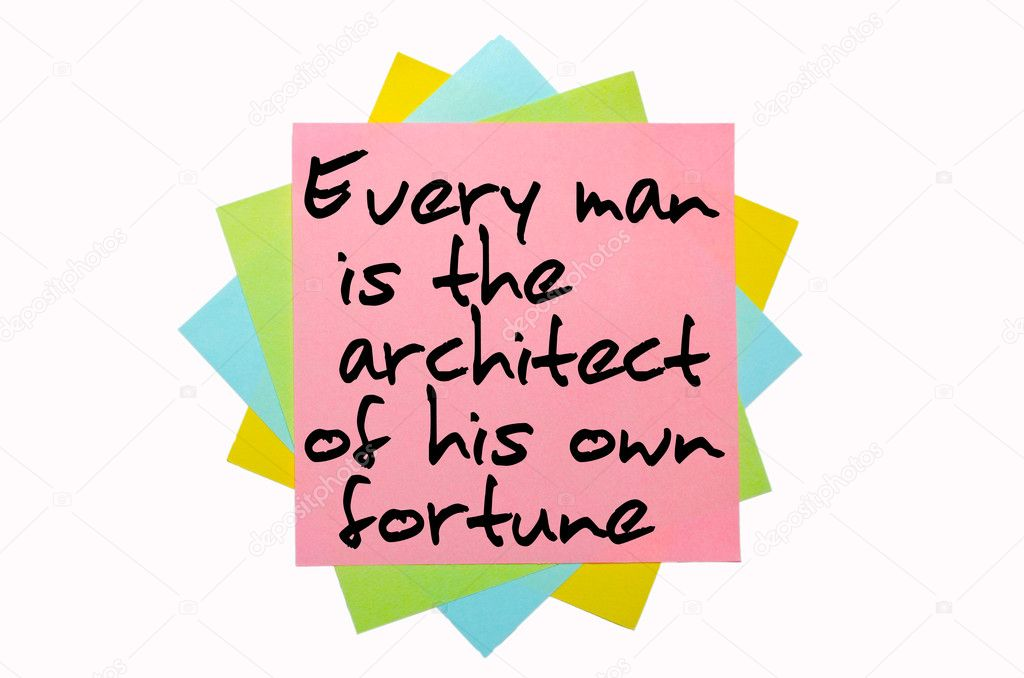 every man is the architect of 2018-05-24 a man's character is like his shadow, which sometimes  every man is the architect of his own fortune but let us say, every man is the architect of his own character.