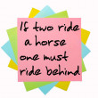 "Stock Photo: Proverb "" If two ride horse, one must ride behind "" written on"