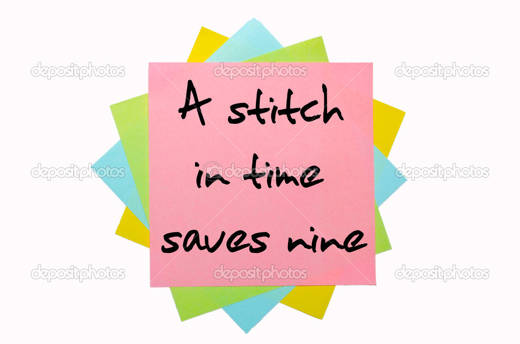 a nice essay on a stitch in time saves nine A stitch in time saves nine is an oft-repeated saying like all proverbs it too is designed at maintaining individuals away from robert's term paper writing experiences.