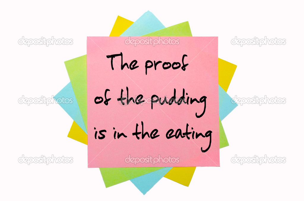 Text  The proof of the pudding is in the eating   written by hand font on bunch of colored sticky notes — Foto de Stock   #7559509