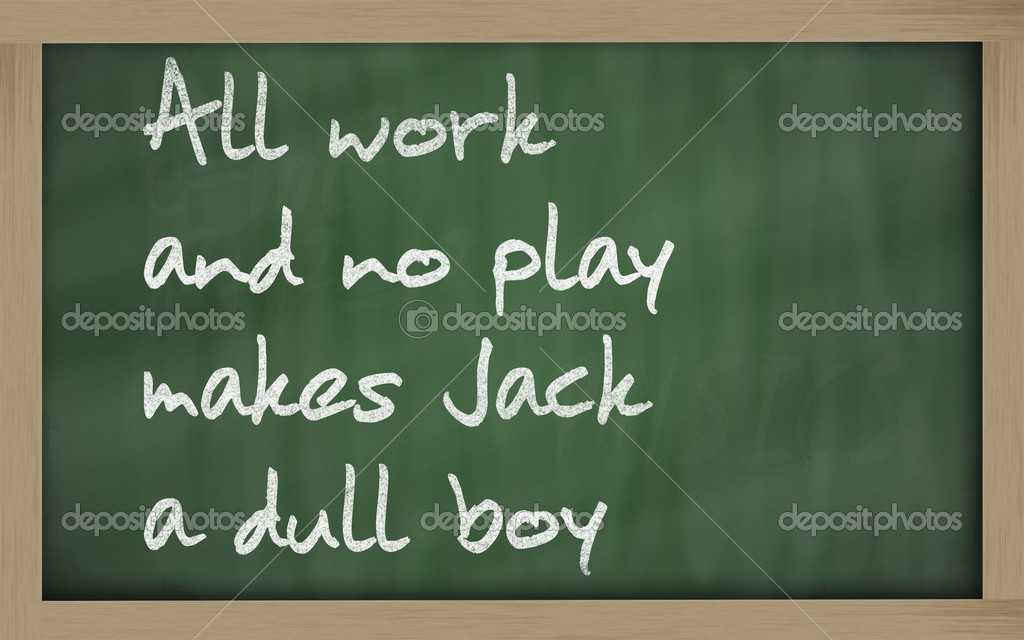 speech on all work no play makes jack a dull boy