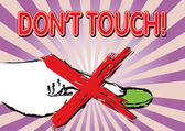 Dont Touch — Stock Vector