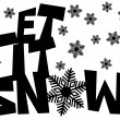 Let It Snow Freehand Drawn Text with Snowflakes — Stock Photo