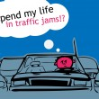 Stock Vector: I spend my life in traffic jam!