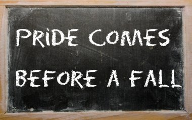 pride comes before the fall What does pride goes before a fall expression mean definitions by the largest idiom dictionary pride goes before a fall pride goes (or comes) before a fall.